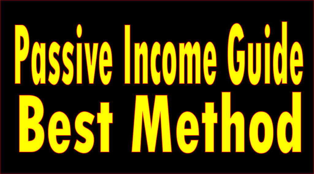 Passive income best method